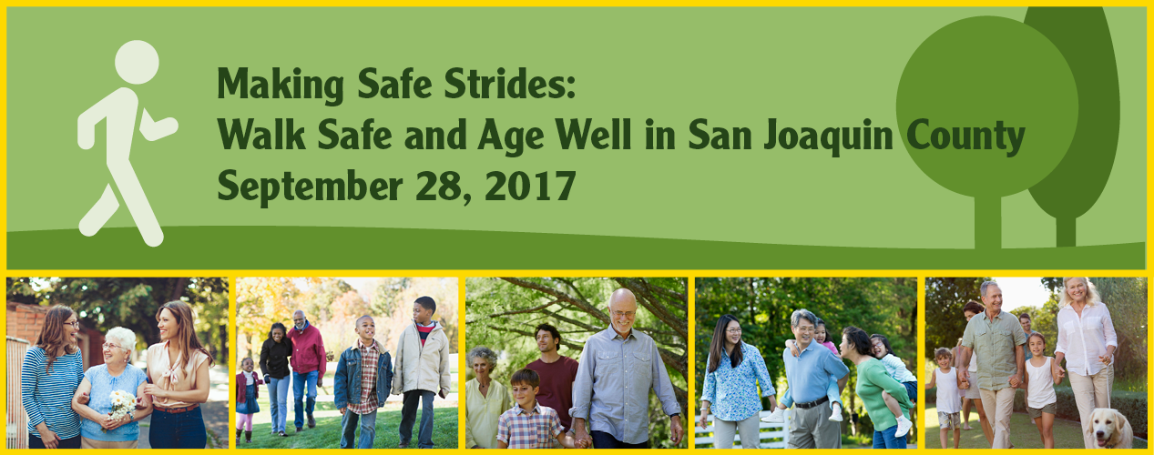 Making Safe Strides: Walk Safe and Age Well in San Joaquin County
