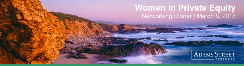 Adams Street Partners' Women in Private Equity Networking Dinner