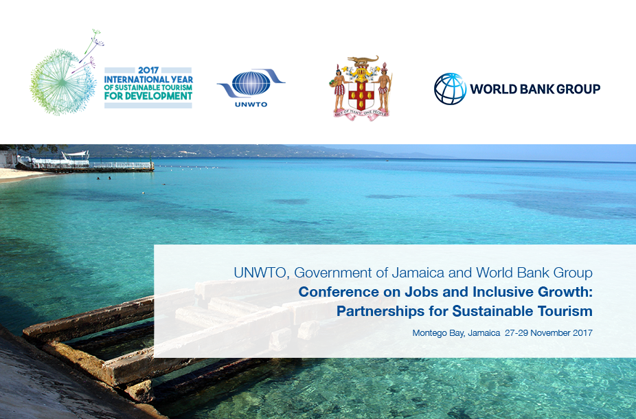 UNWTO, Government of Jamaica and World Bank Group Conference on Jobs and Inclusive Growth: Partnerships for Sustainable Tourism