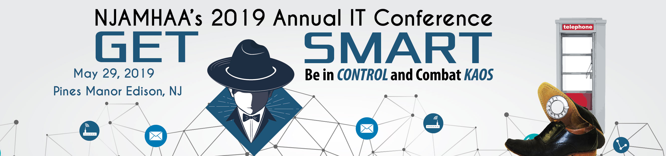 """2019 IT Conference """"Get Smart"""" Be in Control and Combat KAOS"""