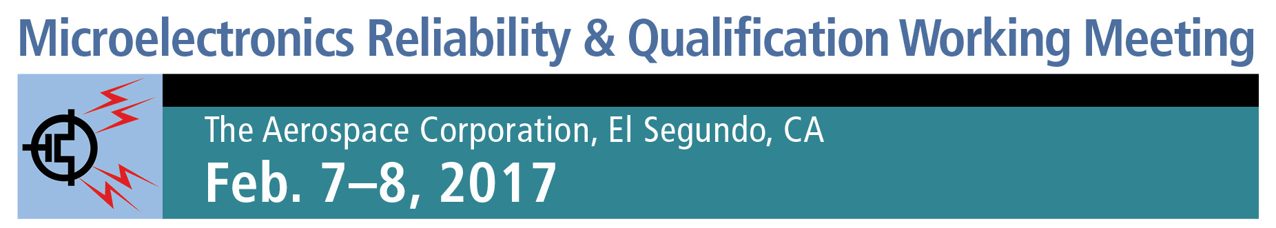 2017 Microelectronics Reliability & Qualification Working Meeting (MRQW)