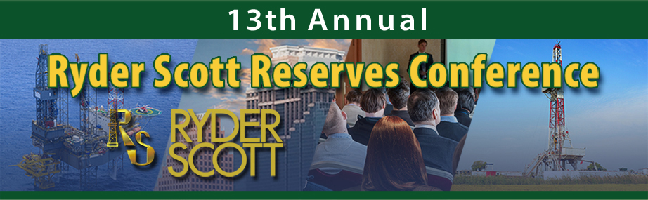 13th Annual Ryder Scott Reserves Conference