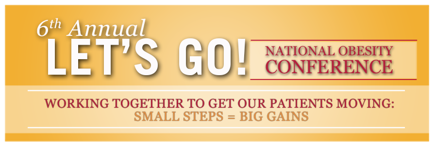 6th Annual Let's Go! National Obesity Conference