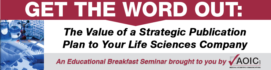 Get the Word Out: The Value of a Strategic Publication Plan to Your Life Sciences Company