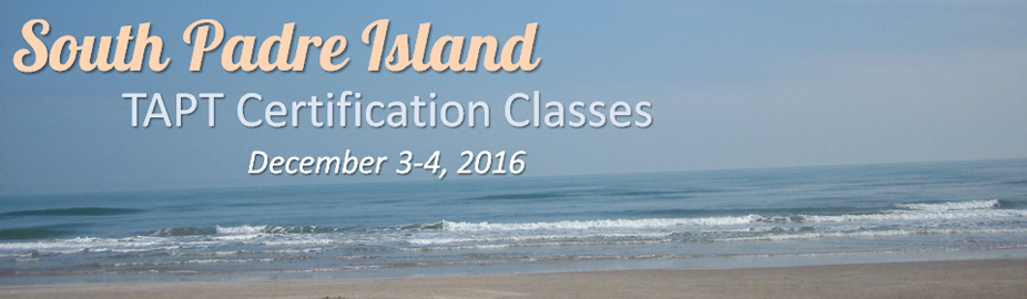 2016 South Padre TAPT Certification Classes