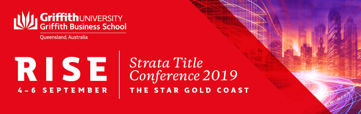 Griffith University 2019 Strata Title Conference: Rise