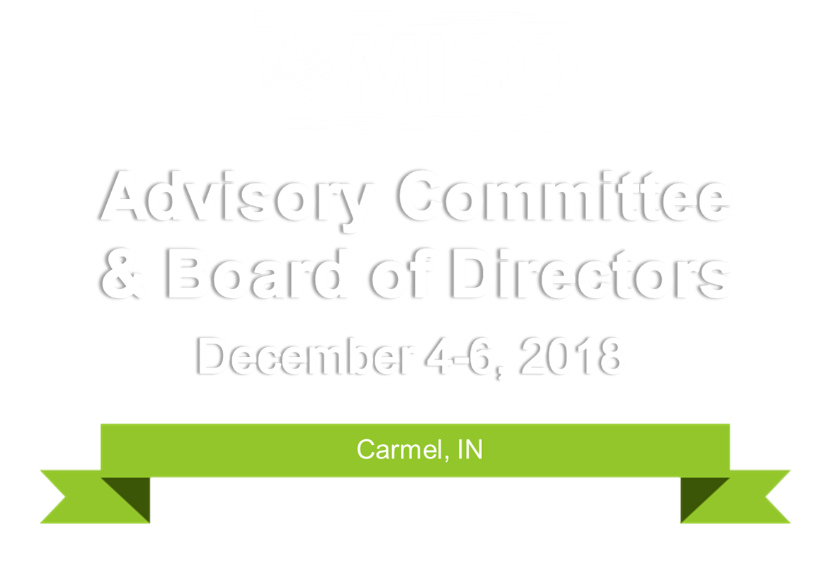 MISO Advisory Committee and Board of Directors Week - December 2018