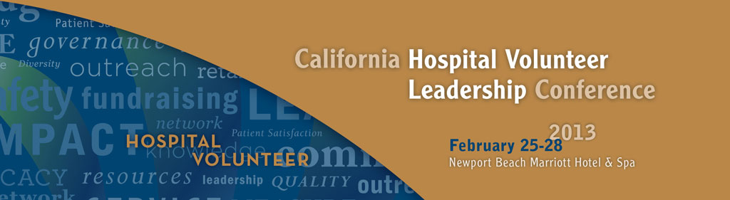 2013 California Hospital Volunteer Leadership Conference