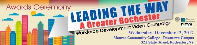 LEADING THE WAY: A GREATER ROCHESTER WORKFORCE DEVELOPMENT VIDEO CAMPAIGN