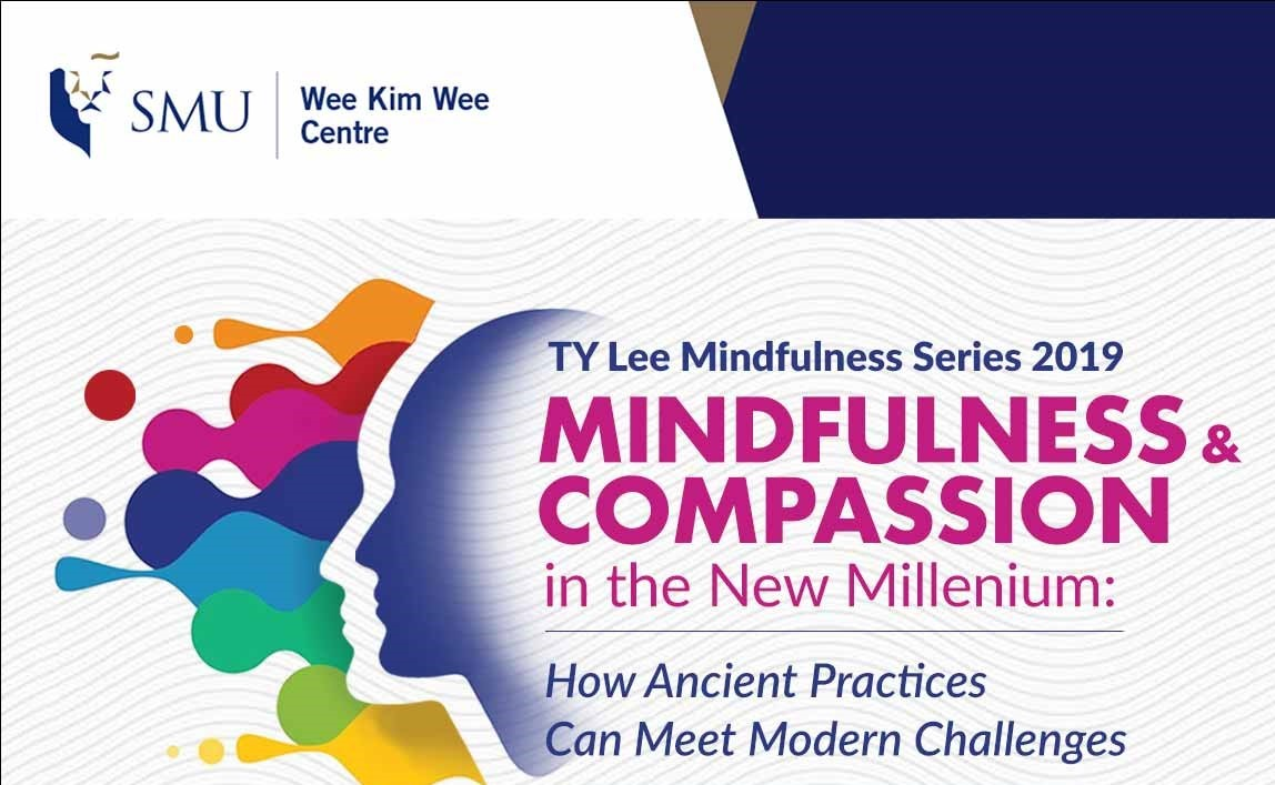 TY Lee Mindfulness Series: Mindfulness and Compassion in the New Millennium: How Ancient Practices Can Meet Modern Challenges