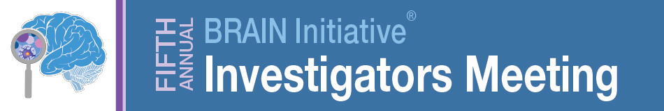 5th Annual BRAIN Initiative Investigators Meeting