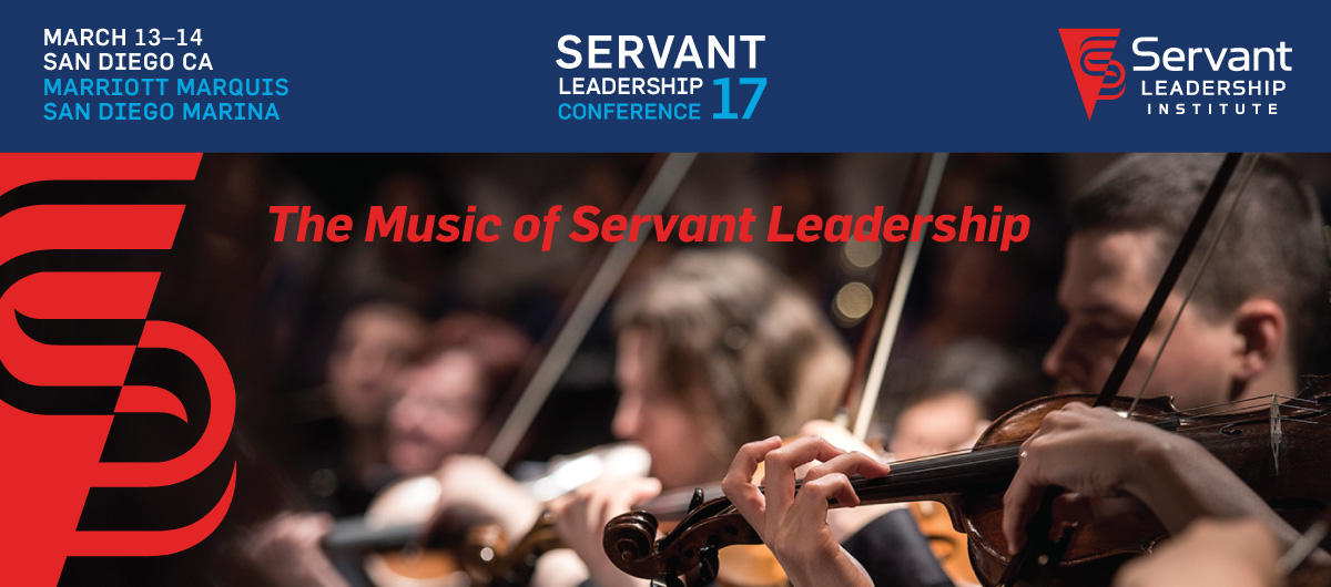 Servant Leadership Conference 2017 San Diego: The Music of Servant Leadership