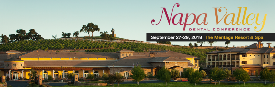 NAPA VALLEY DENTAL CONFERENCE - SEPTEMBER 27-29, 2018 - CRD