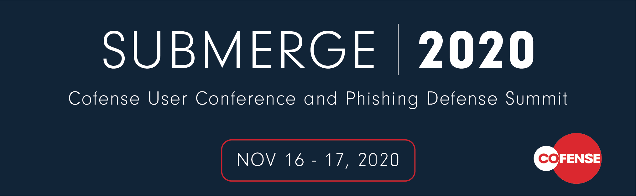 Submerge 2020: Phishing Defense Summit and User Conference