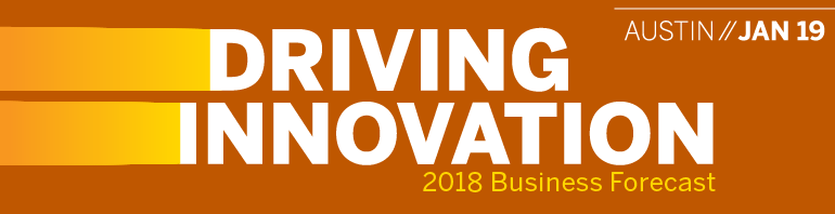 2018 Business Forecast Series: Driving Innovation - Austin