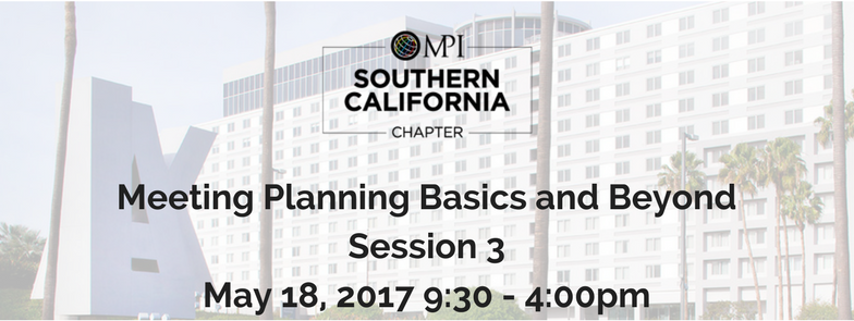 Meeting Planning Basics and Beyond, Session 3 - May 18, 2017