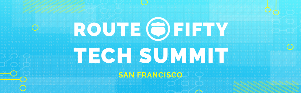Route Fifty Tech Summit - San Francisco