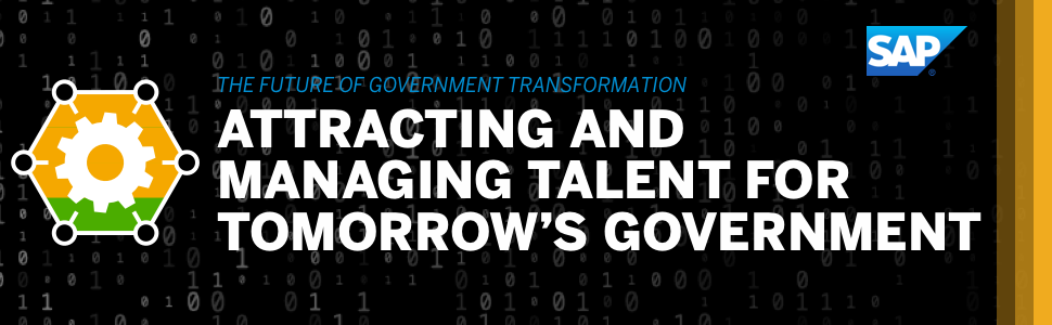 SAP: Attracting and Managing Talent for Tomorrow's Government