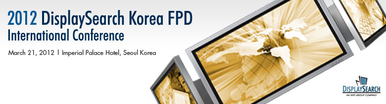 2012 DisplaySearch Korea FPD Conference