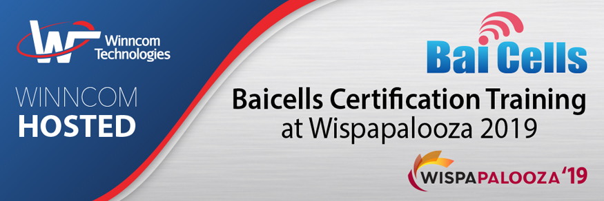 Baicells Installation / LTE Certification  at Wispapalooza 2019