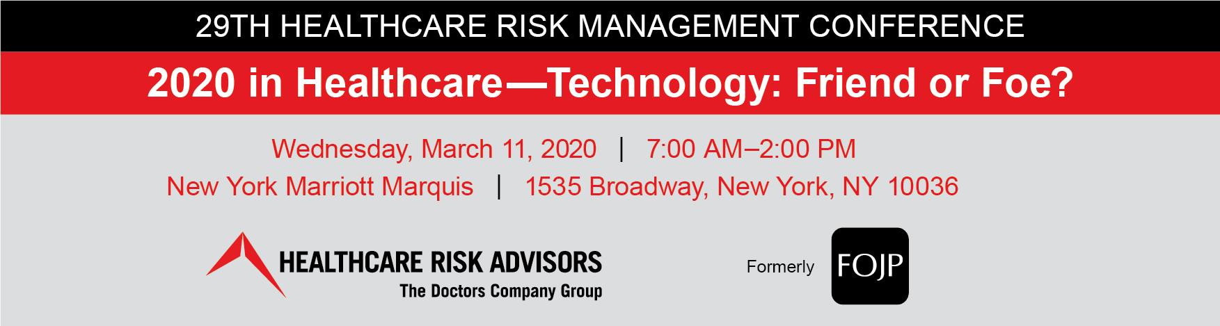 The 29th Healthcare Risk Management/Patient Safety Conference: 2020 in Healthcare - Technology: Friend or Foe?