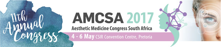 The 11th Aesthetic Medicine Congress of South Africa (AMCSA2017)