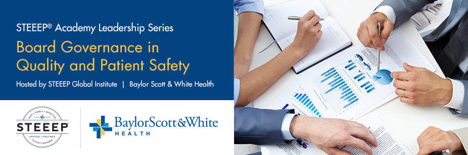 STEEEP Academy Leadership Series: Board Engagement in Quality Improvement & Patient Safety