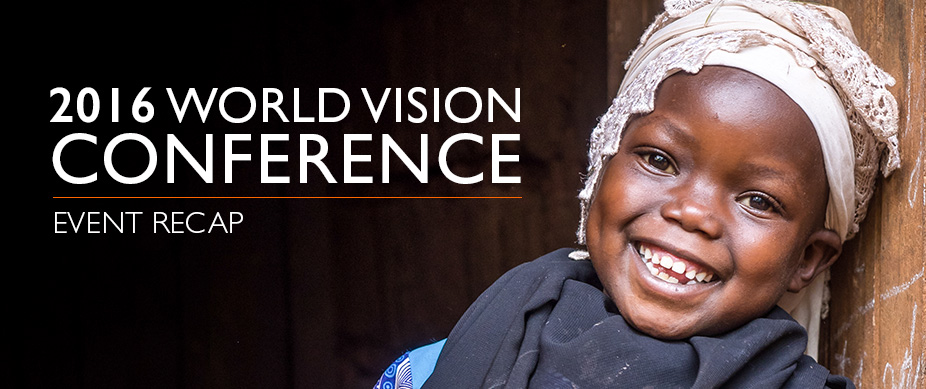 2016 World Vision Conference - Event Recap
