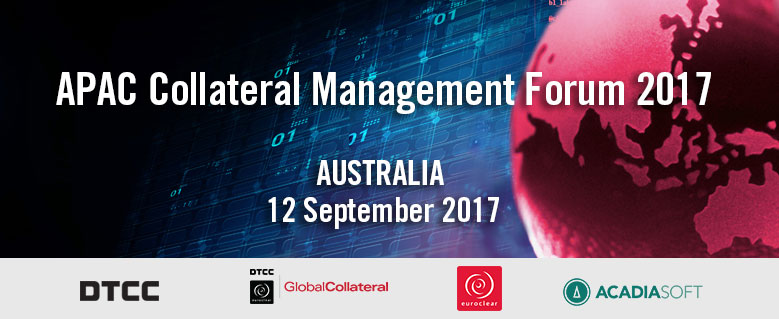 APAC Collateral Management Forum 2017 - Australia
