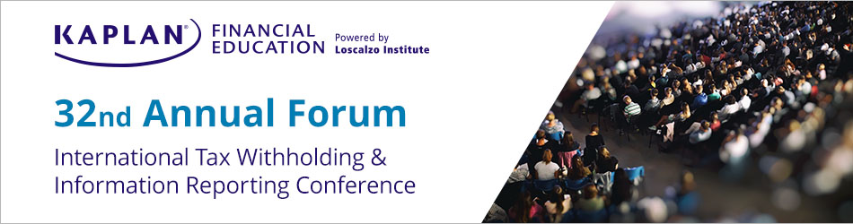 The 32nd Annual Forum International Tax Withholding & Information Reporting Conference