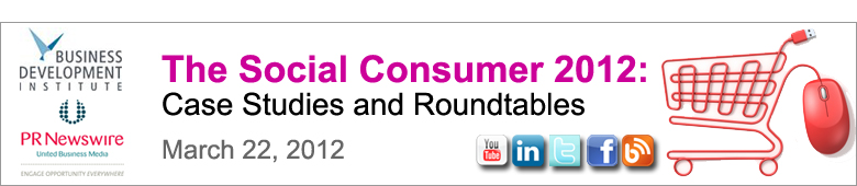 The Social Consumer 2012: Case Studies and Roundtables