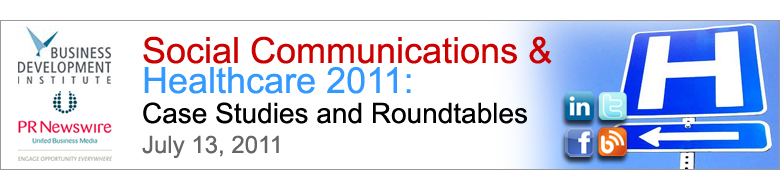Social Communications & Healthcare 2011 - Case Studies & Roundtables