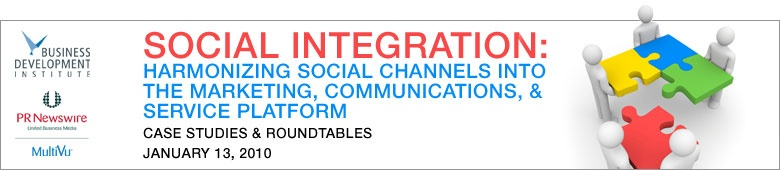 Social Integration - Harmonizing Social Channels into the Marketing, Communications, & Service Platform - Case Studies & Roundtables