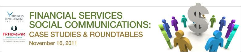 Financial Services Social Communications: Case Studies & Roundtables