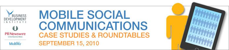 Mobile Social Communications – Case Studies and Roundtables