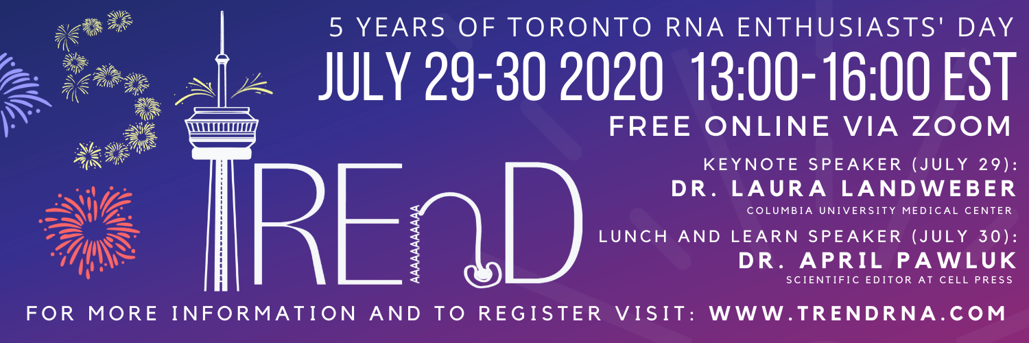 Toronto RNA Enthusiasts' Day 2020 - TREnD 2020 Online