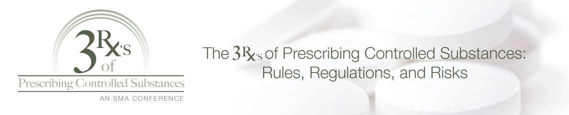 "The 3 ""℞'s"" of Prescribing Controlled Substances:  Rules, Regulations, and Risks 2017"