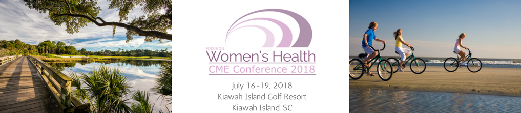 Focus on Women's Health CME Conference 2018