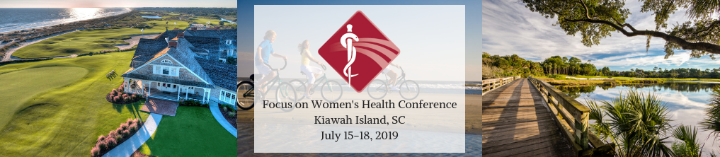 Focus on Women's Health CME Conference 2019