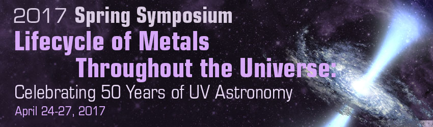 2017 Spring Symposium:  Lifecycle of Metals Throughout the Universe: Celebrating 50 Years of UV Astronomy