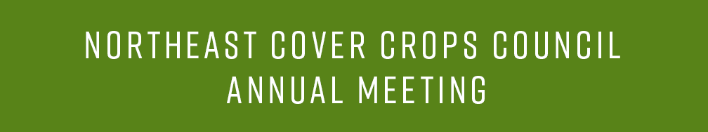 Northeast Cover Crops Council Annual Meeting