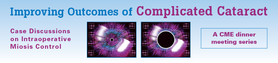 Improving Outcomes of Complicated Cataract: Case Discussions on Intraoperative Miosis Control
