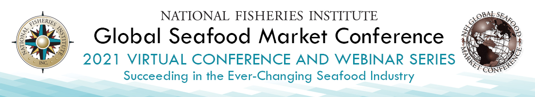 2021 Virtual Global Seafood Market Conference and Webinar Series