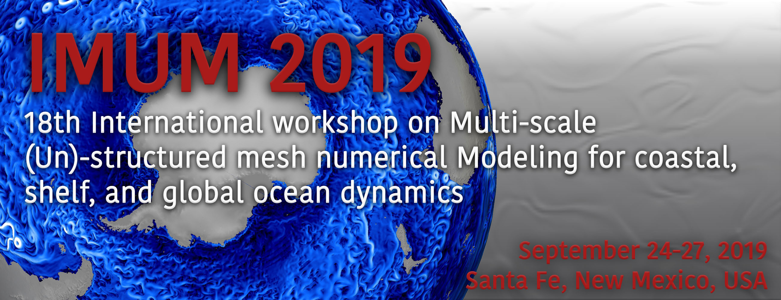 International workshop on Multi-scale (Un)-structured mesh numerical Modeling for coastal, shelf, and global ocean dynamics (IMUM 2019)