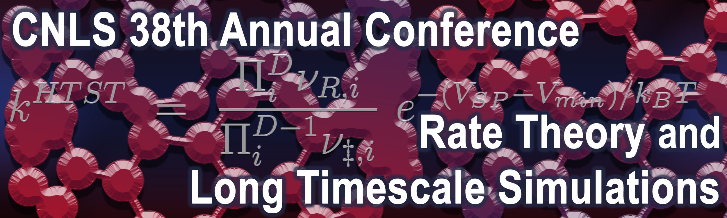 38th CNLS Annual Conference- Rate Theory and Long Timescale Simulations