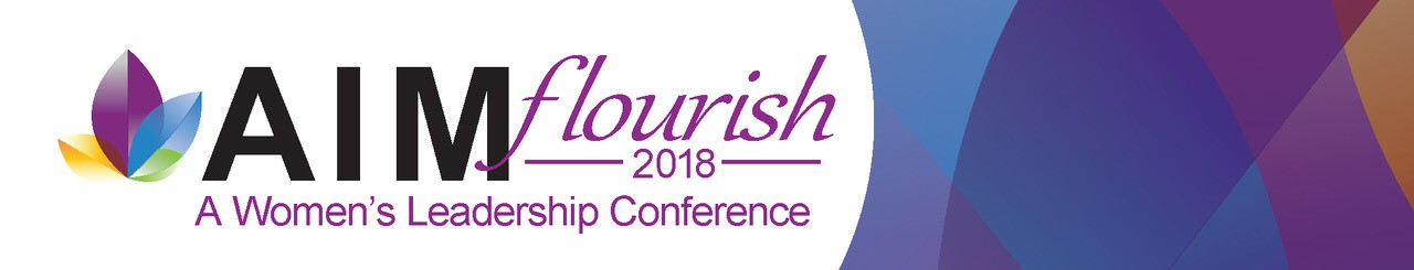 AIM: A Women's Leadership Conference, Flourish 2018