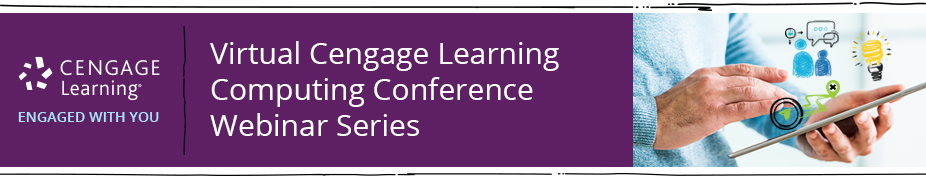 Virtual Cengage Learning Computing Conference Webinar Series