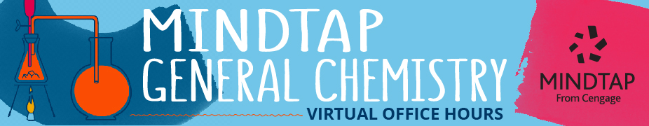 MindTap General Chemistry Virtual Office Hours