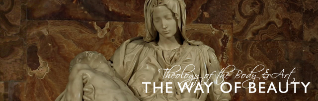 Theology of the Body & Art: The Way of Beauty: May 7-12, 2017