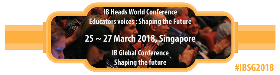 IB Global Conference, Singapore, March 2018